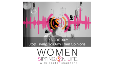 EPISODE 902: Stop Trying To Own Their Opinions