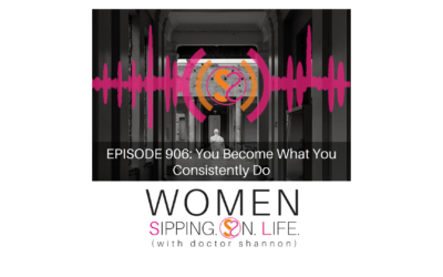 EPISODE 906: You Become What You Consistently Do