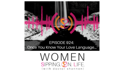 EPISODE 924: Once You Know Your Love Language…