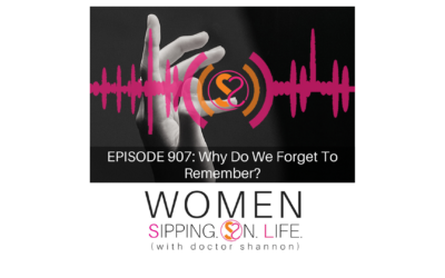EPISODE 907: Why Do We Forget To Remember?