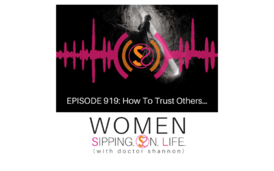 EPISODE 919: How To Trust Others…