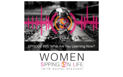 EPISODE 895: What Are You Learning Now?
