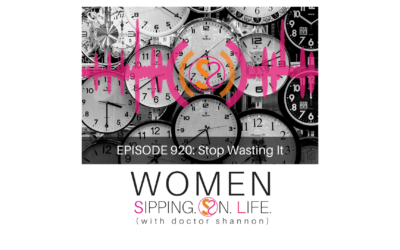 EPISODE 920: Stop Wasting It