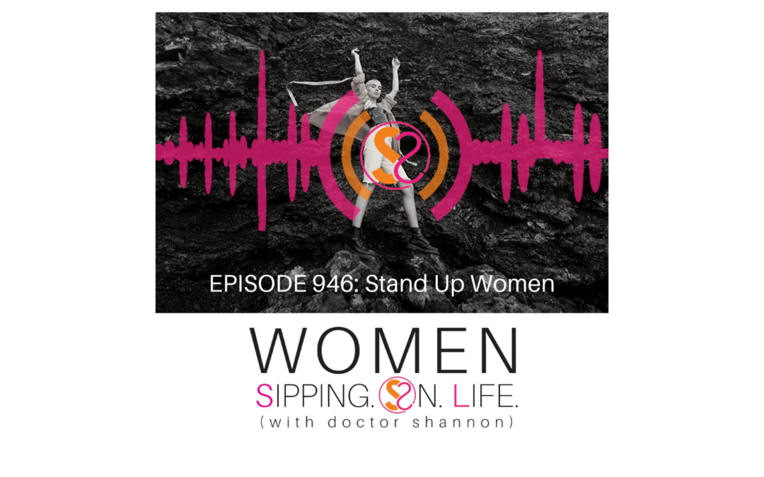 EPISODE 946: Stand Up Women