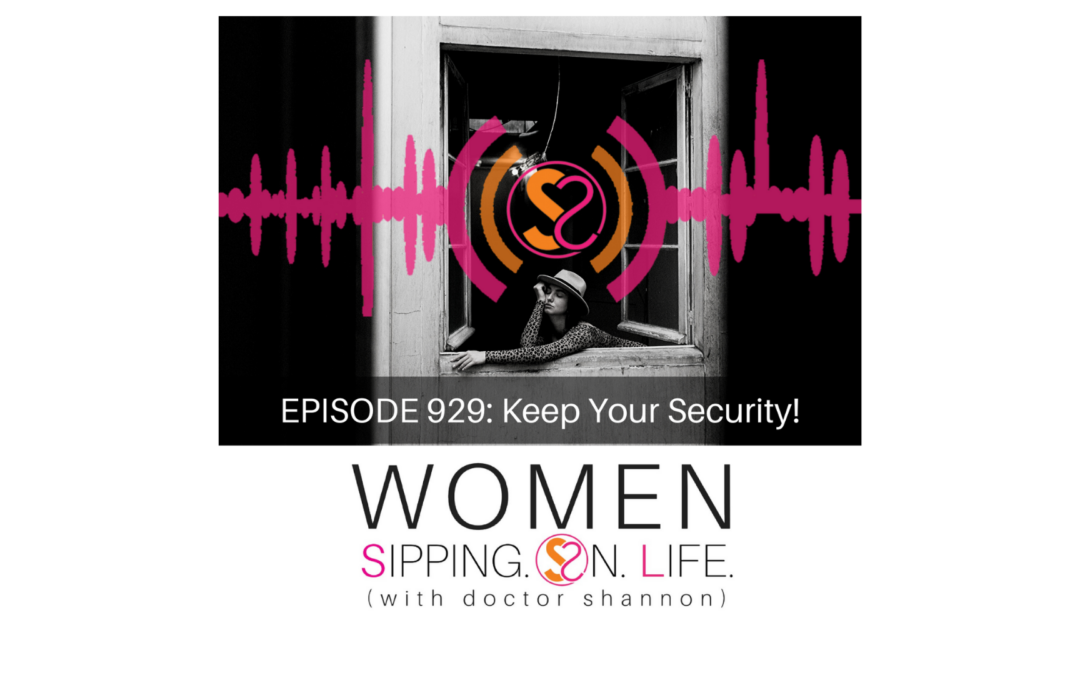 EPISODE 929: Keep Your Security!