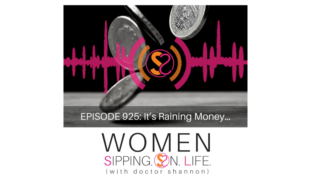 EPISODE 925: It's Raining Money…