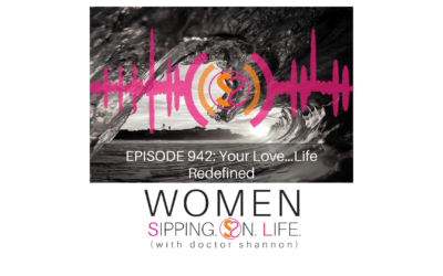 EPISODE 942: Your Love…Life Redefined