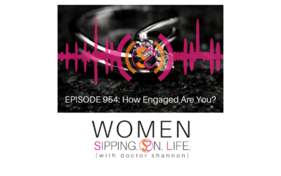 EPISODE 954: How Engaged Are You?