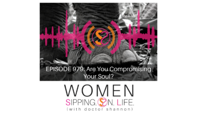 EPISODE 979: Are You Compromising Your Soul?