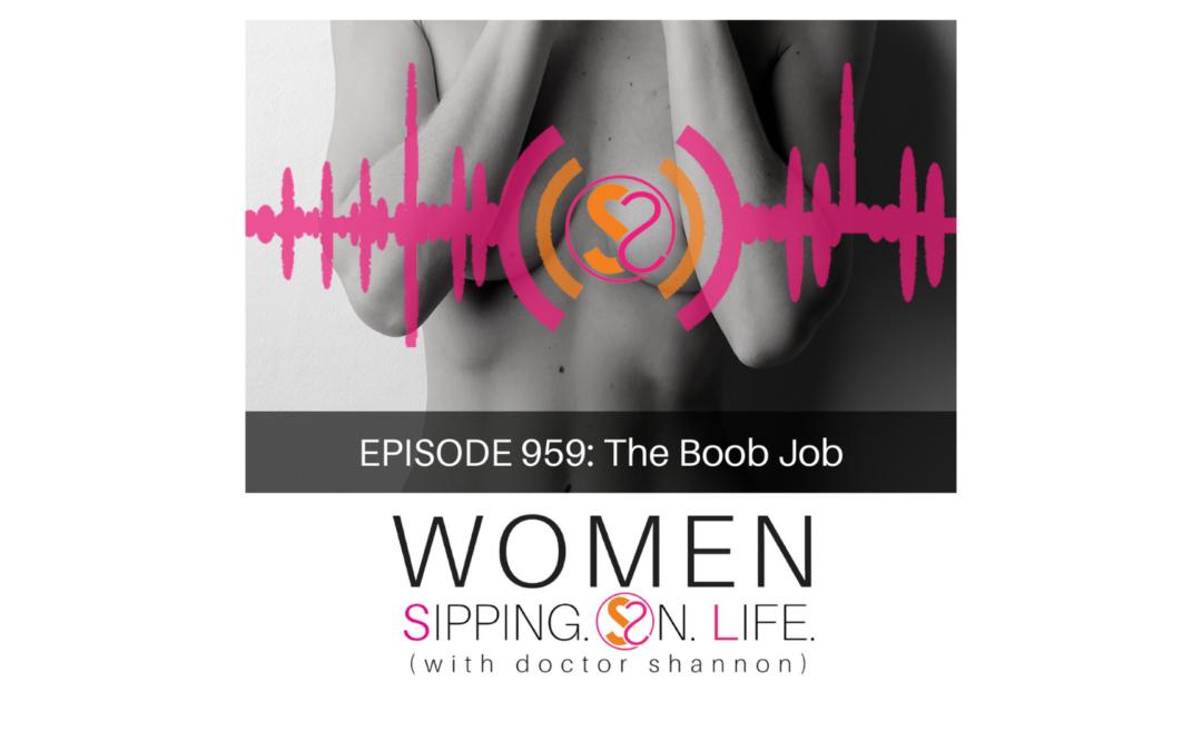 EPISODE 959: The Boob Job