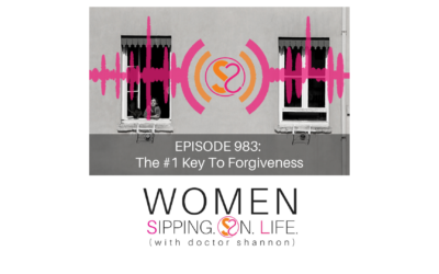 EPISODE 983: The #1 Key To Forgiveness
