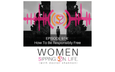 EPISODE 974: How To Be Responsibly Free