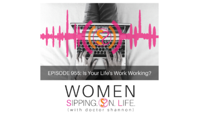 EPISODE 955: Is Your Life's Work Working?