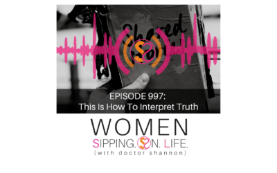 EPISODE 997: This Is How To Interpret Truth