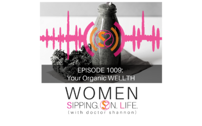EPISODE 1009: Your Organic WELLTH