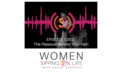 EPISODE 1002: The Pleasure Behind Your Pain