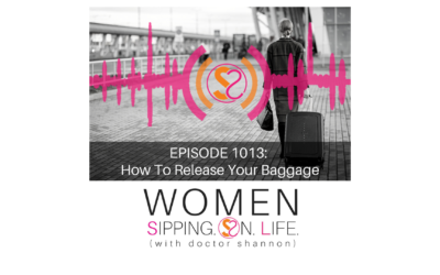 EPISODE 1013: How To Release Your Baggage