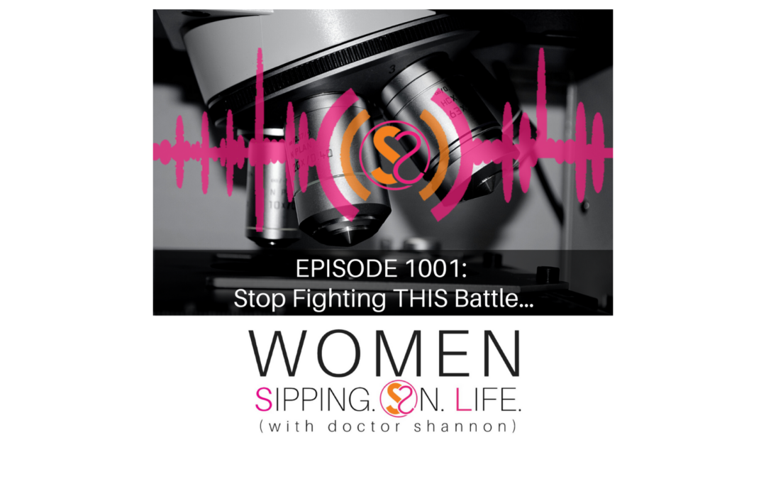 EPISODE 1001: Stop Fighting THIS Battle…
