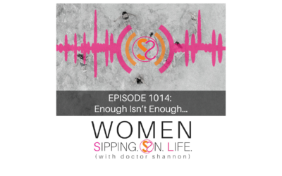 EPISODE 1014: Enough Isn't Enough…