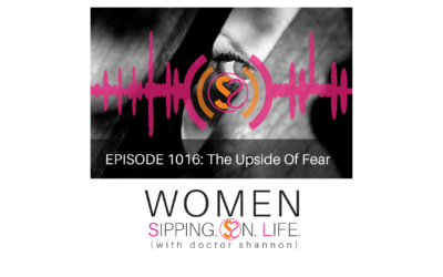 EPISODE 1016: The Upside Of Fear