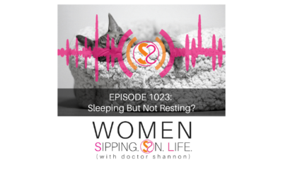 EPISODE 1023: Sleeping But Not Resting?