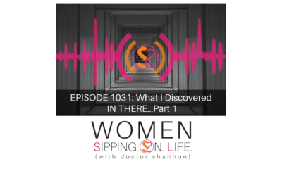 EPISODE 1031: What I Discovered IN THERE…Part 1
