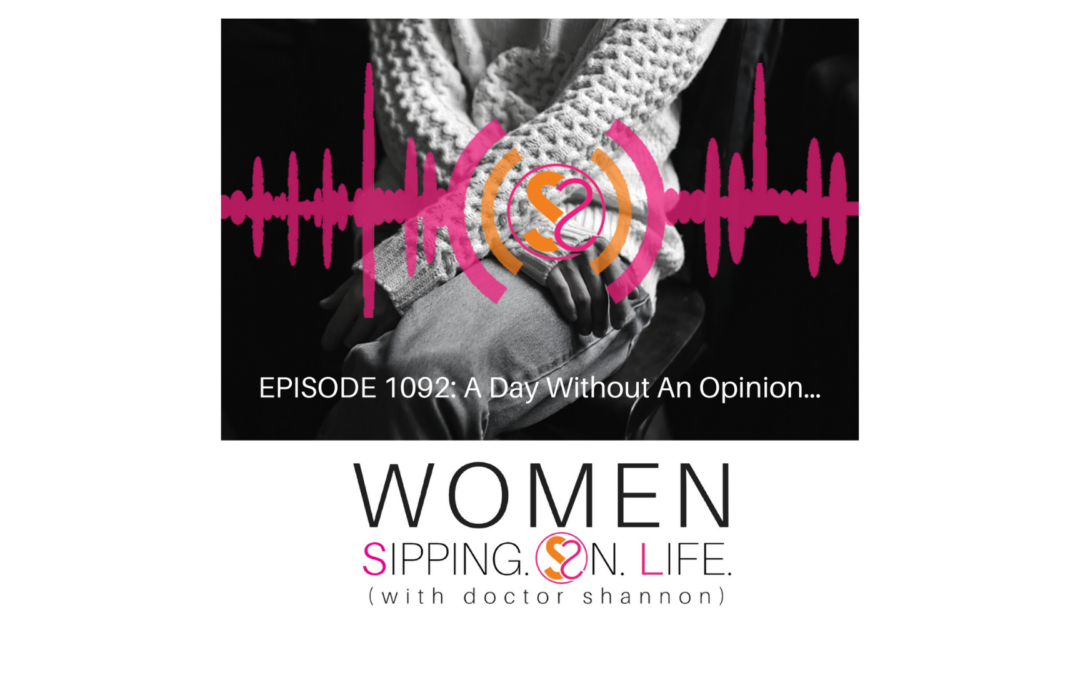 EPISODE 1092: A Day Without An Opinion…