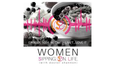 EPISODE 1088: No Diet — LIVET…LOVE IT