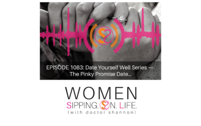 EPISODE 1083: Date Yourself Well Series — The Pinky Promise Date…