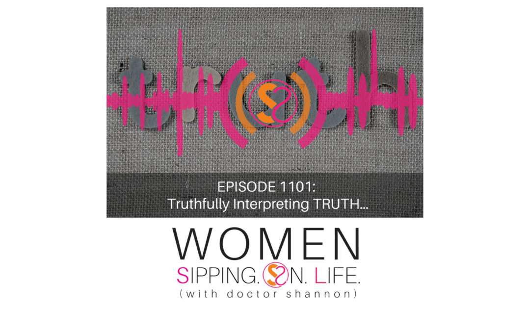 EPISODE 1101: Truthfully Interpreting TRUTH…