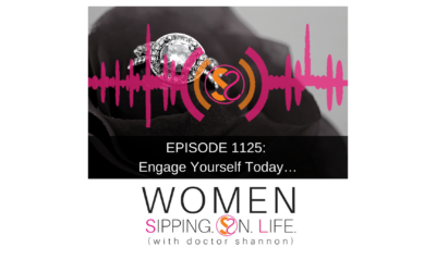 EPISODE 1125: Engage Yourself Today…