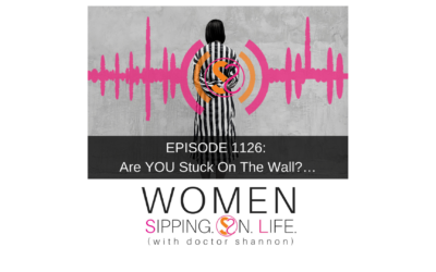 EPISODE 1126: Are YOU Stuck On The Wall?…