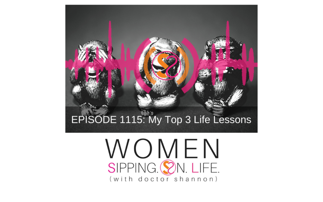 EPISODE 1115:My Top 3 Life Lessons