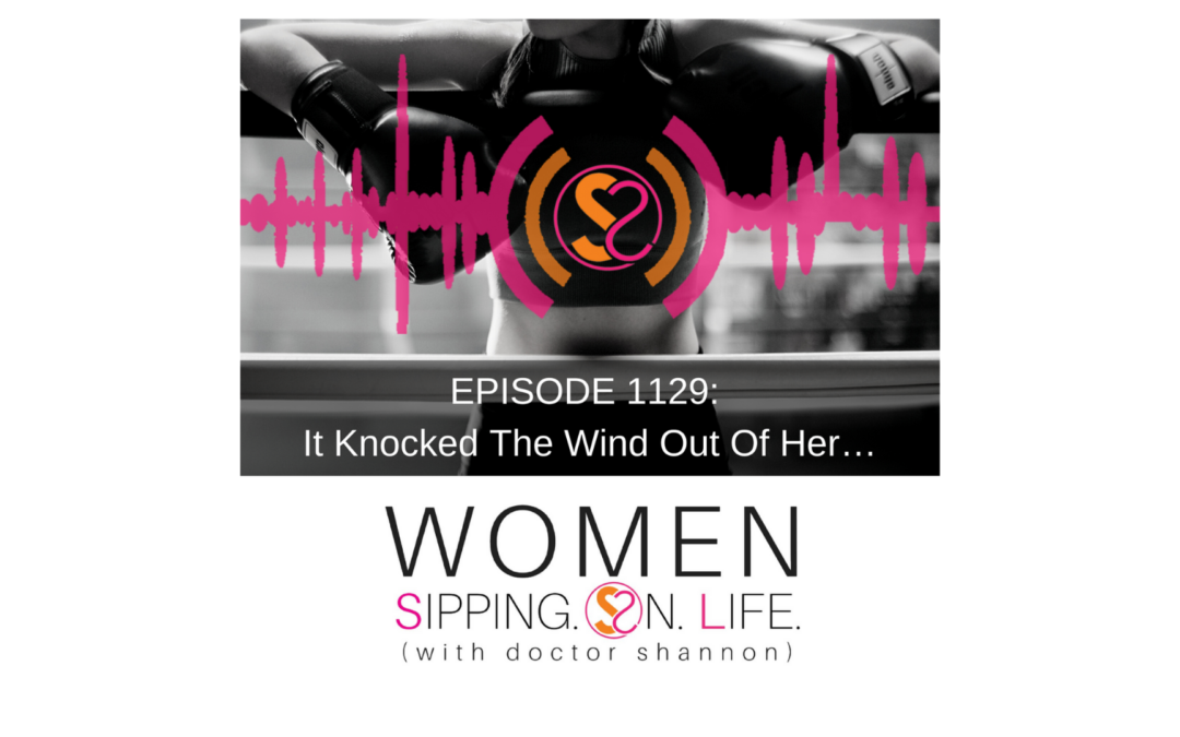 EPISODE 1129: It Knocked The Wind Out Of Her…