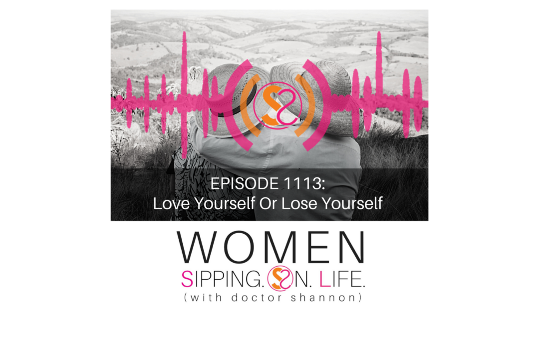 EPISODE 1113:Love Yourself Or Lose Yourself