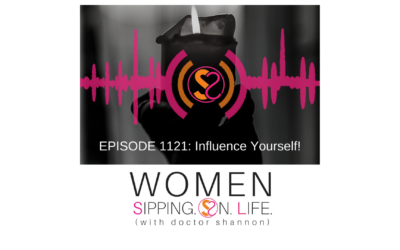 EPISODE 1121: Influence Yourself!