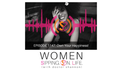 EPISODE 1147: Own Your Happiness!