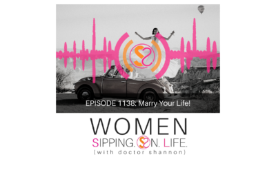 EPISODE 1138: Marry Your Life!