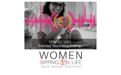 EPISODE 1151: Creating Your Happy Ending…