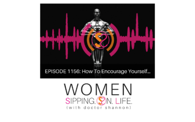 EPISODE 1156: How To Encourage Yourself…