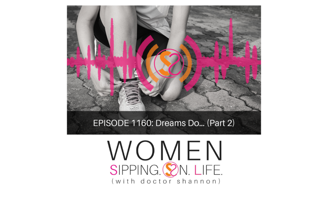EPISODE 1160: Dreams Do… (Part 2)