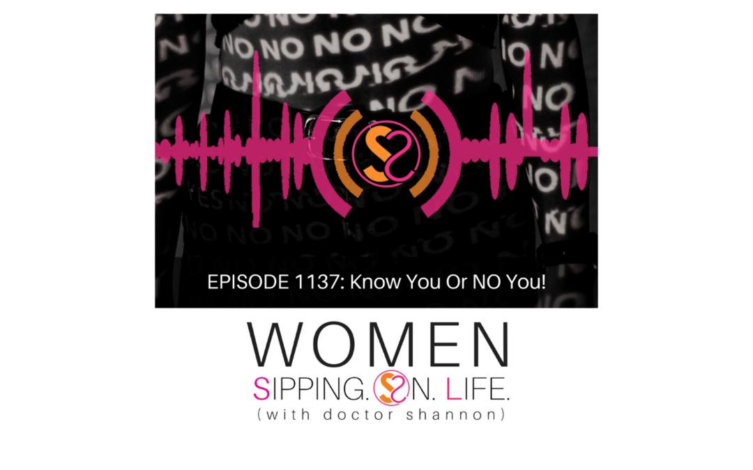 EPISODE 1137: Know You Or NO You!