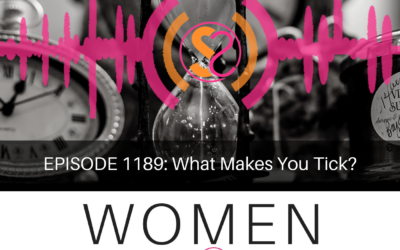 EPISODE 1189: What Makes You Tick?