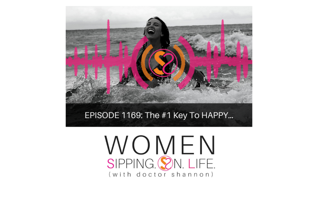 EPISODE 1169: The #1 Key To HAPPY…
