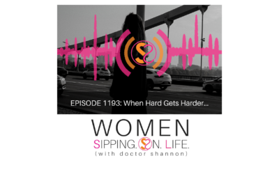 EPISODE 1193: When Hard Gets Harder…