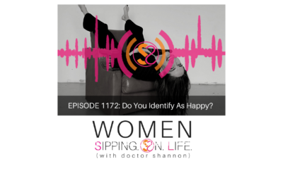 EPISODE 1172: Do You Identify As Happy?