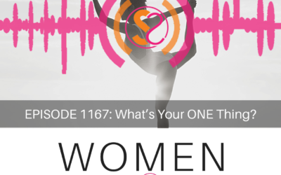 EPISODE 1167: What's Your ONE Thing?