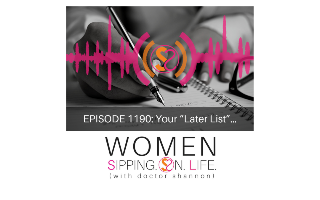 """EPISODE 1190: Your """"Later List""""…"""