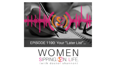 "EPISODE 1190: Your ""Later List""…"