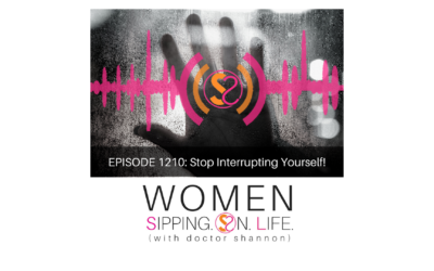 EPISODE 1210: Stop Interrupting Yourself!